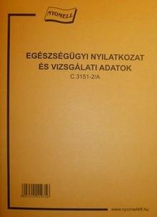Egészségügyi nyilatkozat és vizsgálati adatok 22692